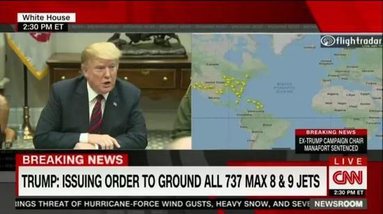 美国总统特朗普表示他将签署紧急命令 要求全部波音737 MAX 8和MAX 9机型停止执